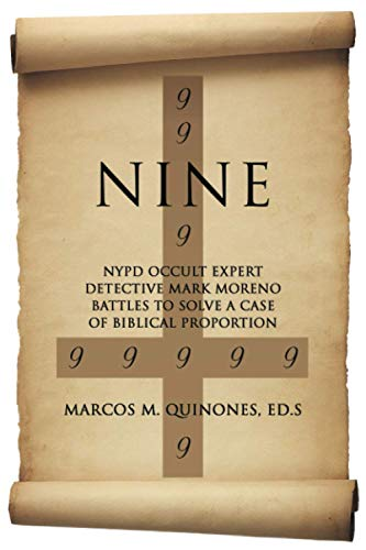 9781600479069: Nine: NYPD Occult Expert Detective Mark Moreno Battles to Solve a Case of Biblical Proportions