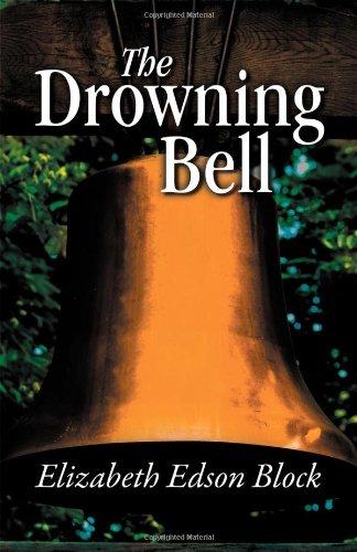 The Drowning Bell: Block, Elizabeth Edson