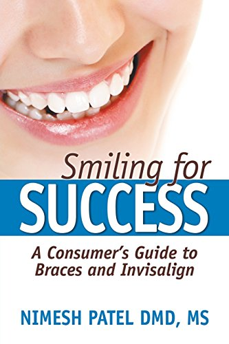 9781600479724: Smiling for Success: A Consumer's Guide to Braces and Invisalign