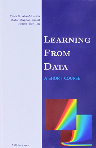 9781600490064: Learning From Data by Yaser S. Abu-Mostafa, Malik Magdon-Ismail, Hsuan-Tien Lin (2012) Hardcover
