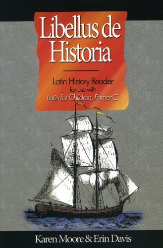 9781600510168: Latin for Children, Primer C History Reader (Libellus De Historia)