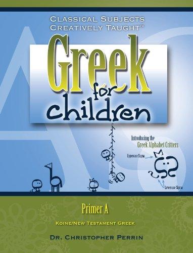 Greek for Children, Primer A: Christopher, Ph.D. Perrin