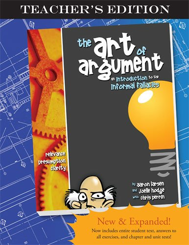 9781600510618: The Art of Argument, Teacher's Edition
