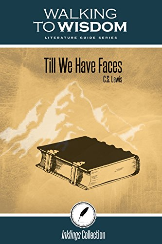 Till We Have Faces, C.S. Lewis: Walking: Dr Hannah Eagelson