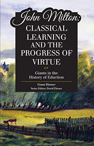 9781600512704: John Milton: Classical Learning and the Progress of Virtue (Giants in the History of Education)