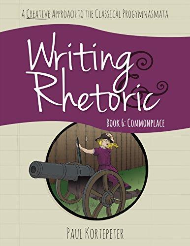 9781600512773: Writing & Rhetoric Book 6: Commonplace, Student Edition