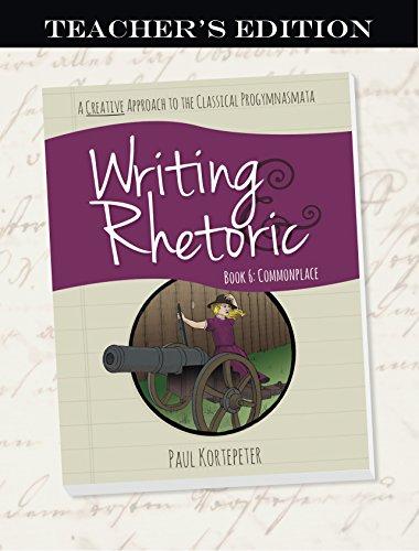 9781600512780: Writing & Rhetoric Book 6: Commonplace, Teacher's Edition