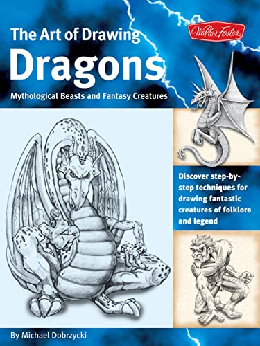 The Art of Drawing Dragons: Discover step-by-step: Dobrzycki, Michael