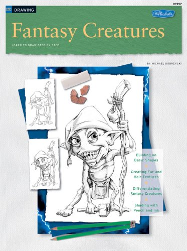 Fantasy Creatures / Drawing: Learn to Draw: Dobrzycki, Michael