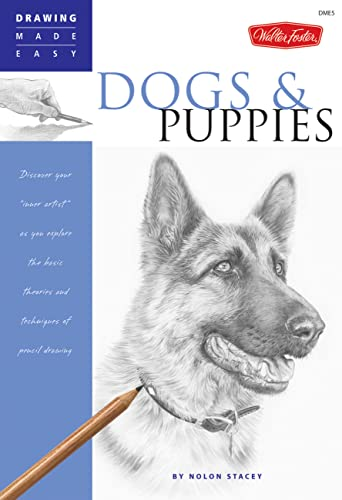 9781600580277: Dogs and Puppies: Discover Your Inner Artist as You Explore the Basic Theories and Techniques of Pencil Drawing (Drawing Made Easy)