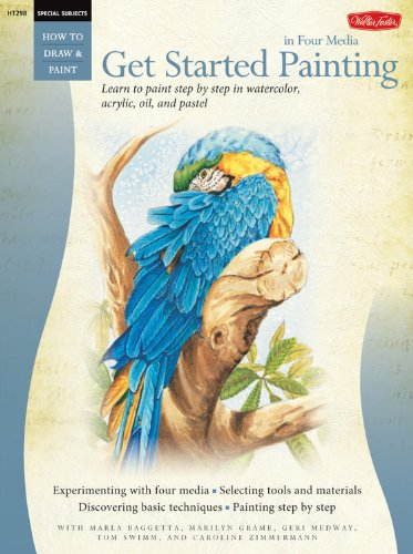 9781600580451: Special Subjects: Get Started Painting: Explore Acrylic, Oil, Pastel, and Watercolor (How to Draw & Paint)