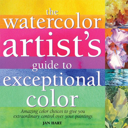 9781600580529: Watercolor Artist's Guide to Exceptional Color