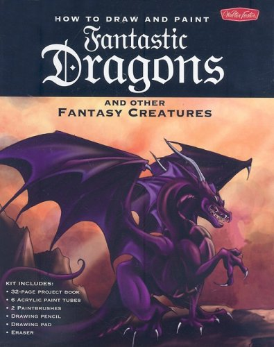 9781600580635: How to Draw and Paint Fantastic Dragons and Other Fantasy Creatures with Pens/Pencils and Paint Brush and Paint and Eraser and Drawing Pad