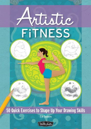 9781600581328: Artistic Fitness: 50 Quick Exercises to Shape Up Your Drawing Skills