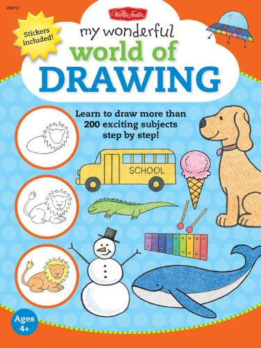 9781600581991: My Wonderful World of Drawing: Learn to draw more than 150 exciting subjects step by step!
