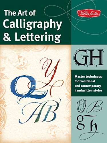 9781600582004: The Art of Calligraphy & Lettering: Master techniques for traditional and contemporary handwritten styles (Collector's Series)