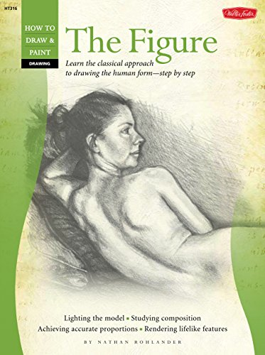 9781600582059: The Figure: Learn the Classical Approach to Drawing the Human Form - Step by Step