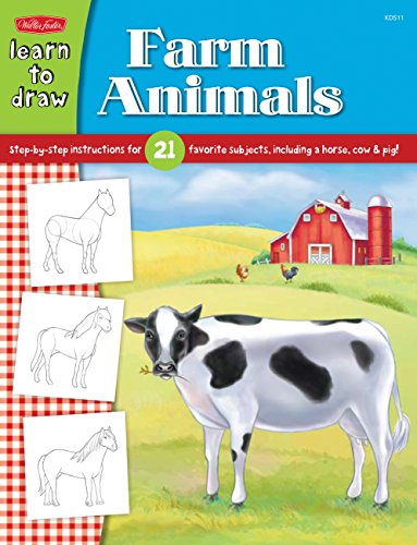 Learn to Draw Farm Animals: Step-by-step Instructions for 21 Favorite Subjects, Including a Horse, ...