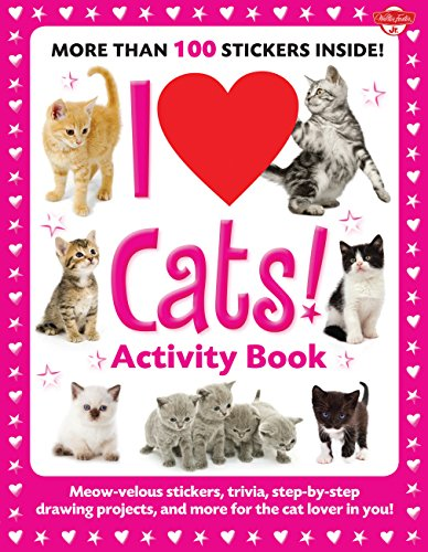 I Love Cats! Activity Book: Meow-velous stickers, trivia, step-by-step drawing projects, and more ...