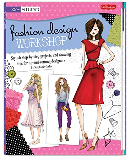 9781600582295: Fashion Design Workshop: Stylish step-by-step projects and drawing tips for up-and-coming designers (WF Studio)