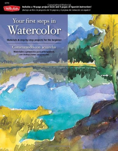 9781600582509: Your First Steps in Watercolor Kit: Materials & Step-By-Step Projects for the Beginner [With 2 Paint Brushes and 6 Watercolor Paints and Watercolor Pa
