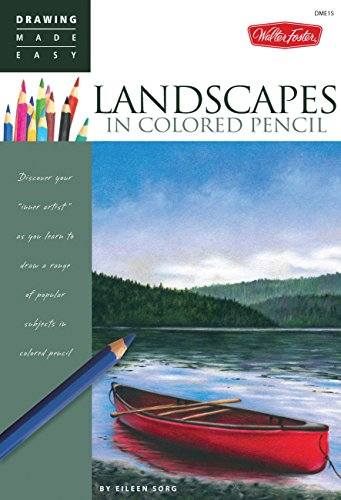 Landscapes in Colored Pencil: Connect to your colorful side as you learn to draw landscapes in ...