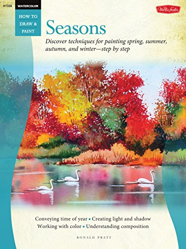 Watercolor: Seasons: Discover techniques for painting spring, summer, autumn, and winter--step by ...