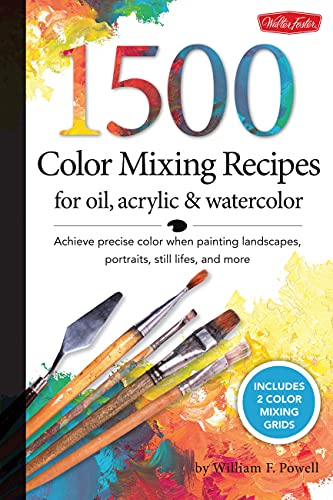9781600582837: 1,500 Color Mixing Recipes for Oil, Acrylic and Watercolor: Achieve precise color when painting landscapes, portraits, still lifes, and more