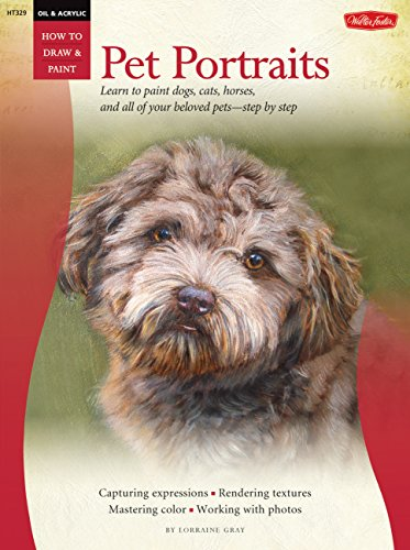 9781600583049: Oil & Acrylic: Pet Portraits (How to Draw & Paint)