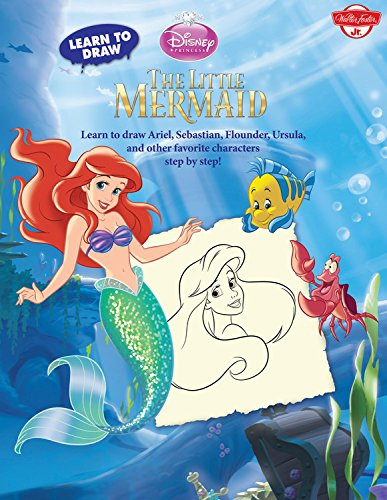 9781600583445: Learn to Draw Disney's The Little Mermaid: Learn to Draw Ariel, Sebastian, Flounder, Ursula, and Other Favorite Characters Step by Step! (Licensed Learn to Draw)