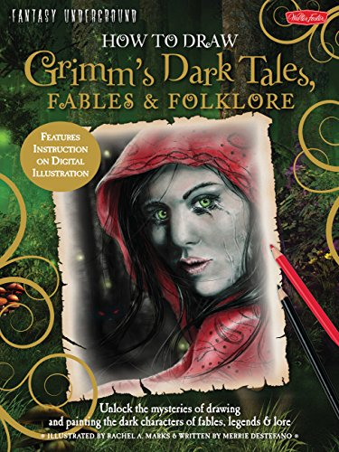 How to Draw Grimm's Dark Tales, Fables & Folklore: Unlock the mysteries of drawing and ...