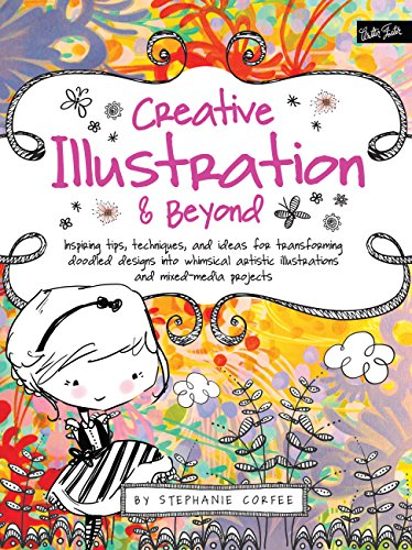 9781600583728: Creative... and Beyond: Inspiring tips, techniques, and ideas for transforming doodled designs into whimsical artistic illustrations and mixed-media projects