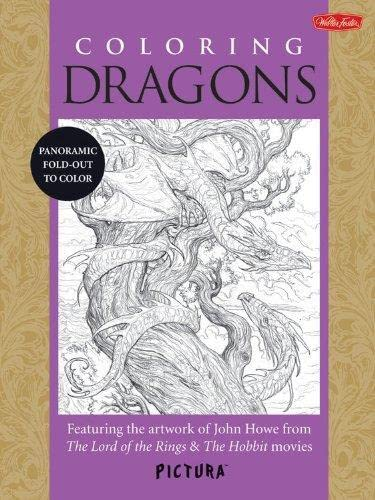 9781600583988: Coloring Dragons: Featuring the artwork of John Howe from The Lord of the Rings & The Hobbit movies (PicturaTM)