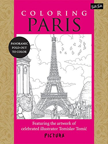 Coloring Paris: Featuring the artwork of celebrated: Tomislav Tomic