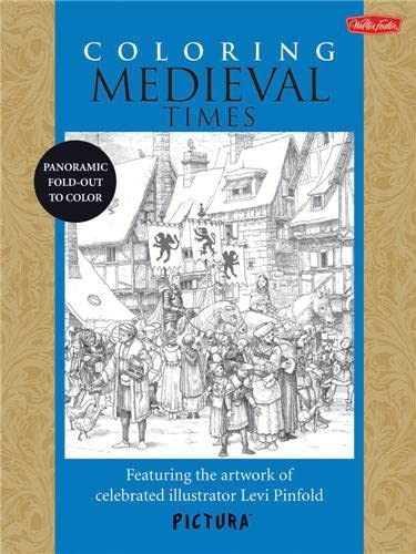 9781600584039: Coloring Medieval Times: Featuring the artwork of celebrated illustrator Levi Pinfold (PicturaTM)