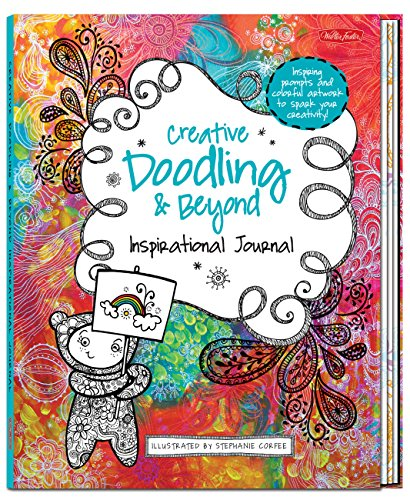 9781600584237: Creative Doodling & Beyond Inspirational Journal: Inspiring prompts and colorful artwork to spark your creativity! (Creative...and Beyond)