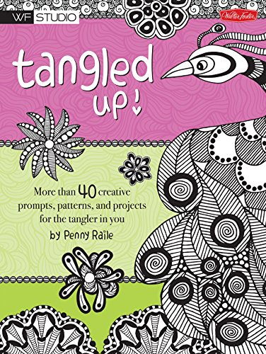 Tangled Up!: More than 40 creative prompts, patterns, and projects for the tangler in you (Walter ...