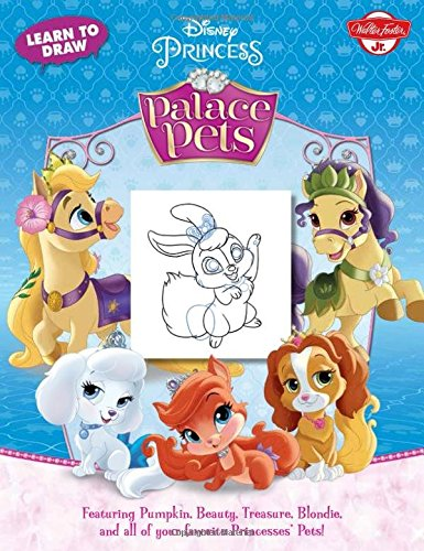 Learn to Draw Disney Princess Palace Pets: Featuring Pumpkin, Beauty, Treasure, Blondie and all of ...