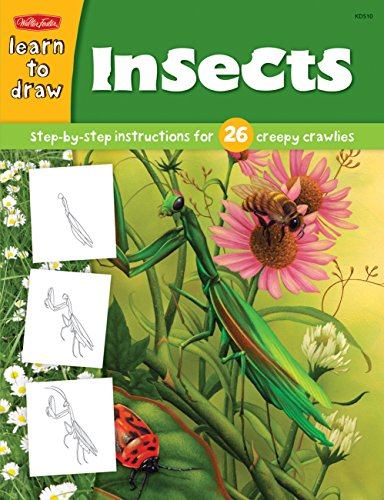 Insects: Step-By-Step Instructions for 26 Creepy Crawlies (Draw and Color (Walter Foster))