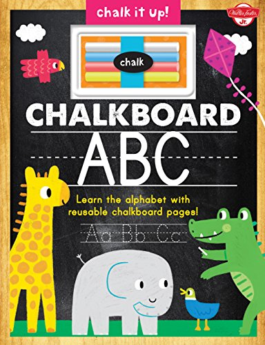Chalkboard ABC: Learn the alphabet with reusable chalkboard pages! (Chalk It Up!): Team, Walter ...