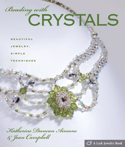 9781600590368: Beading with Crystals: Beautiful Jewelry, Simple Techniques (Lark Jewelry Books)