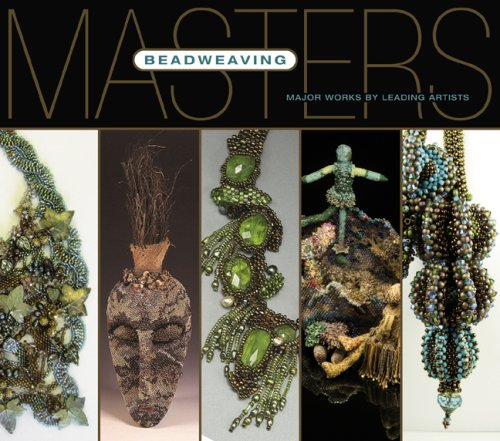 9781600590399: Masters: Beadweaving: Major Works by Leading Artists