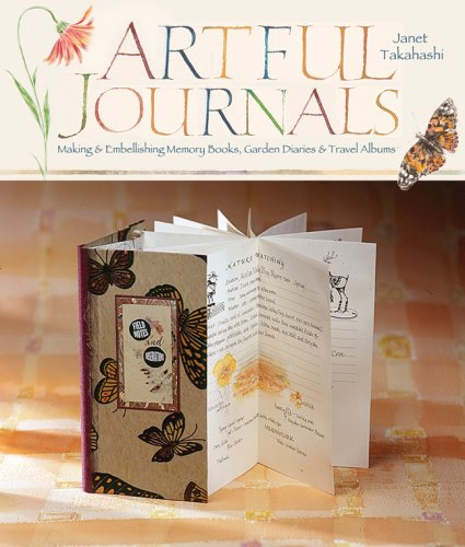 9781600590696: Artful Journals: Making and Embellishing Memory Books, Garden Diaries & Travel Albums