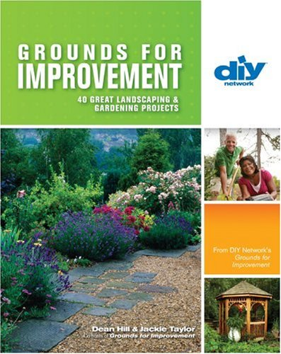9781600591020: Grounds for Improvement (DIY): 40 Great Landscaping & Gardening Projects (Diy Network)