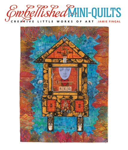 9781600591044: Embellished Mini-Quilts: Creative Little Works of Art