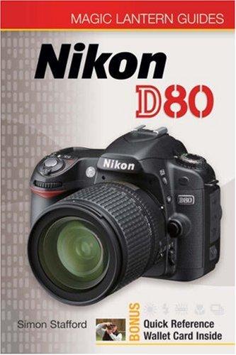 9781600591129: Nikon D80 (Magic Lantern Guides)