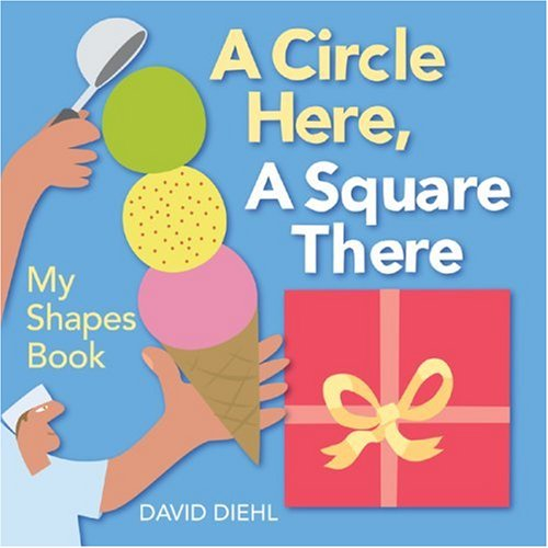 9781600591167: A Circle Here, a Square There: My Shapes Book