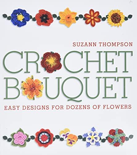 9781600591242: Crochet Bouquet: Easy Designs for Dozens of Flowers