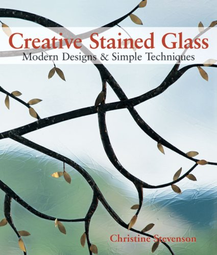 9781600591327: Creative Stained Glass: Modern Designs & Simple Techniques