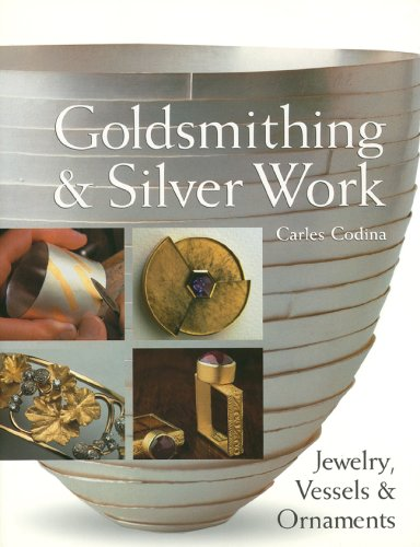 9781600591341: Goldsmithing & Silver Work: Jewelry, Vessels & Ornaments